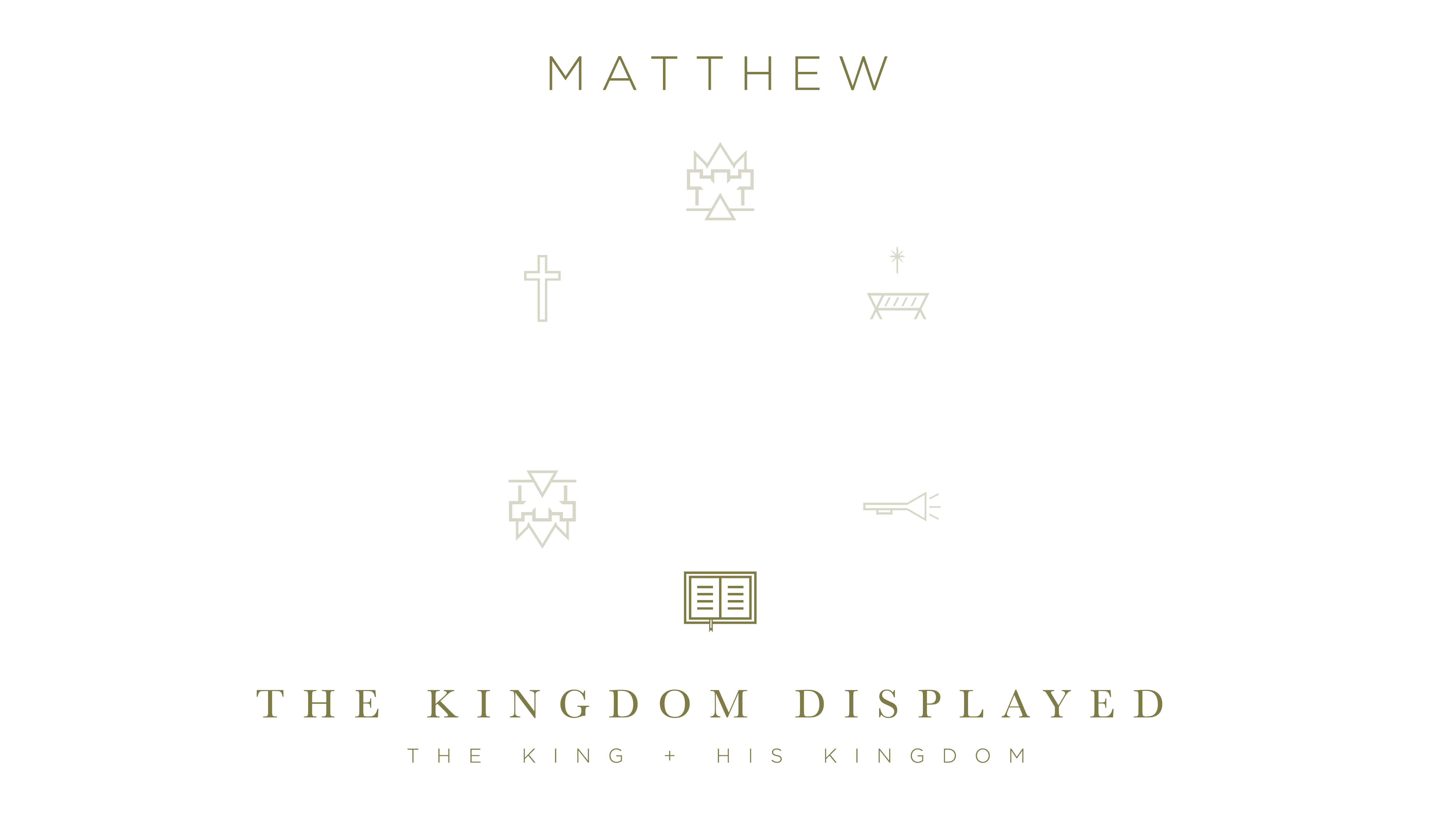 Matthew The Kingdom Displayed